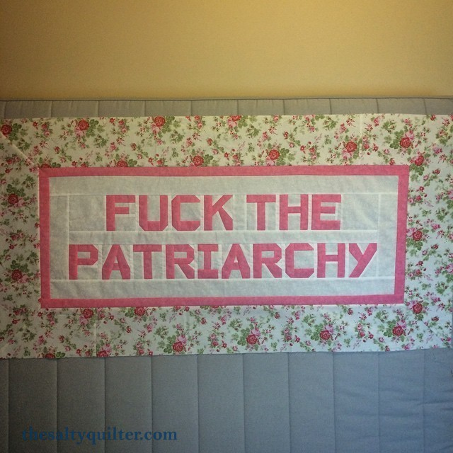 Fuck the Patriarchy Quilt - Quilt Top